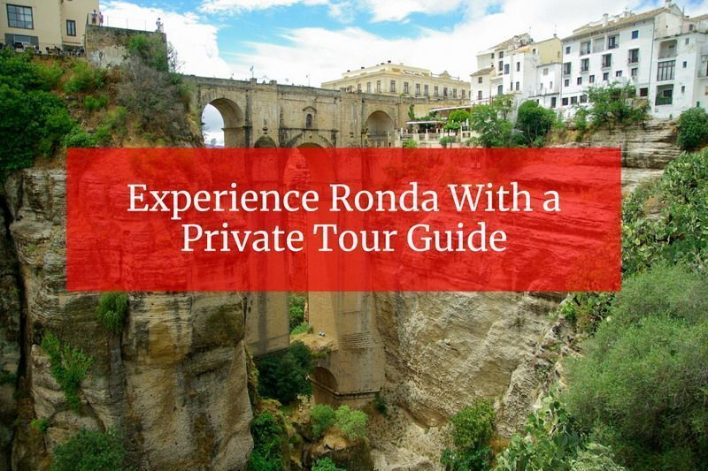 Experience Ronda With a Private Tour Guide