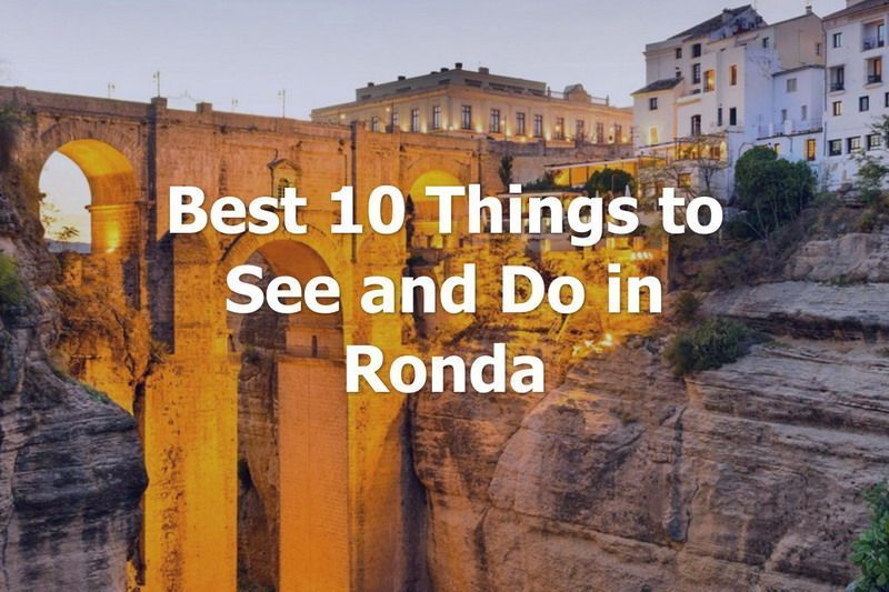 Best 10 Things to See and Do in Ronda, Malaga