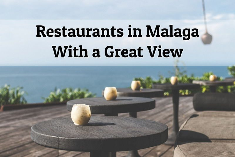 Restaurants in Malaga with a Great View