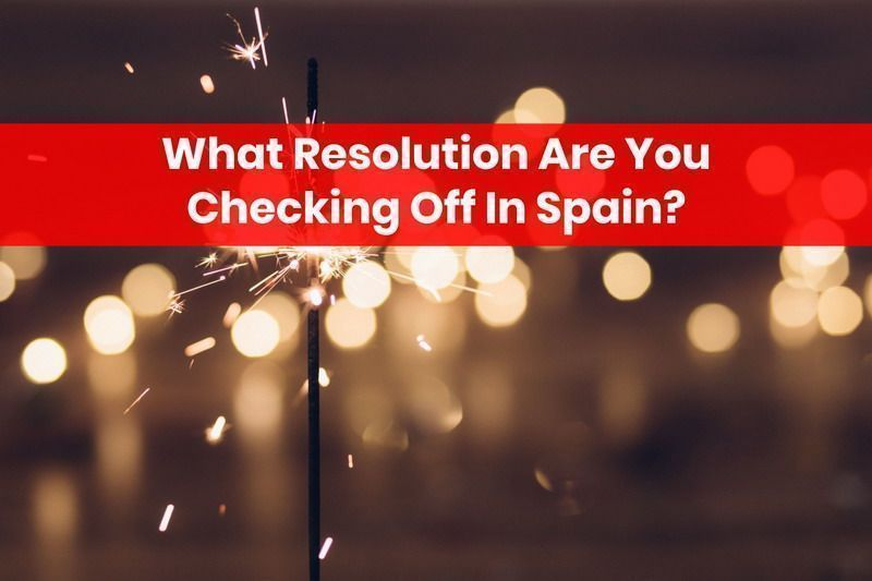 What Resolution Are You Checking Off In Spain? 6