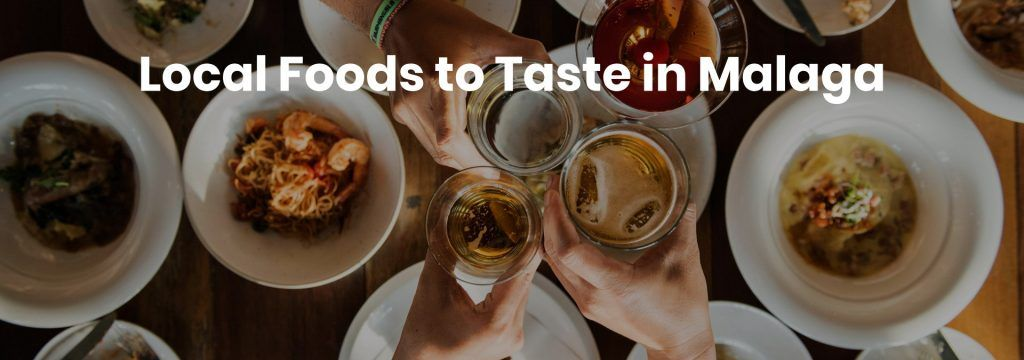 Local Foods to Taste in Malaga