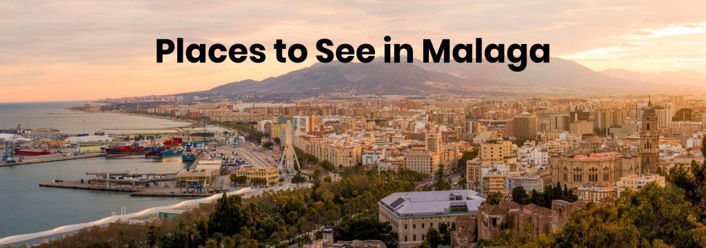 places to see in malaga