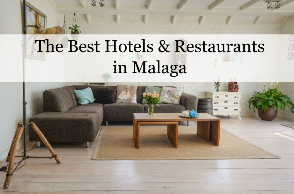 The Best Hotels & Restaurants in Malaga